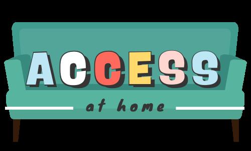 ACCESS at home
